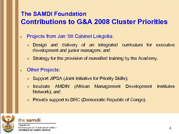 The SAMDI Foundation Contributions to G&A 2008 Cluster Priorities ¨ Projects from Jan '