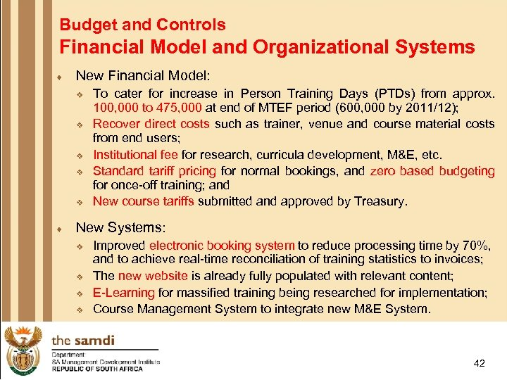Budget and Controls Financial Model and Organizational Systems ¨ New Financial Model: v v