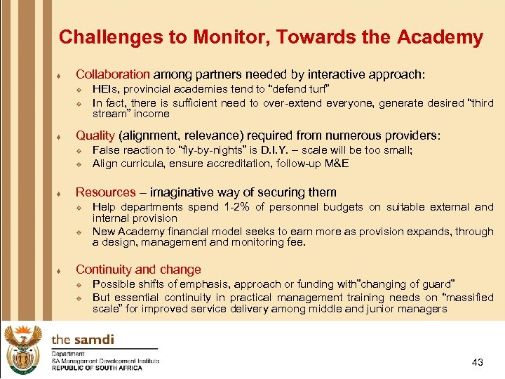 Challenges to Monitor, Towards the Academy ¨ Collaboration among partners needed by interactive approach: