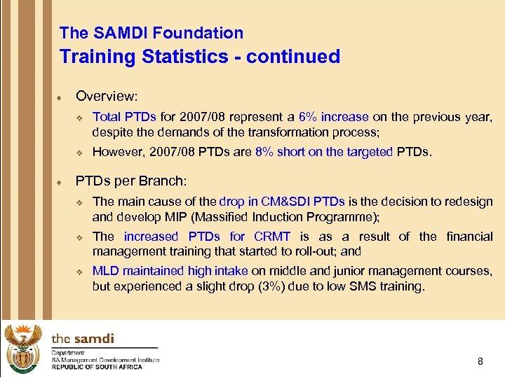 The SAMDI Foundation Training Statistics - continued ¨ Overview: v v ¨ Total PTDs