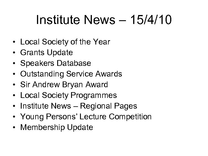 Institute News – 15/4/10 • • • Local Society of the Year Grants Update