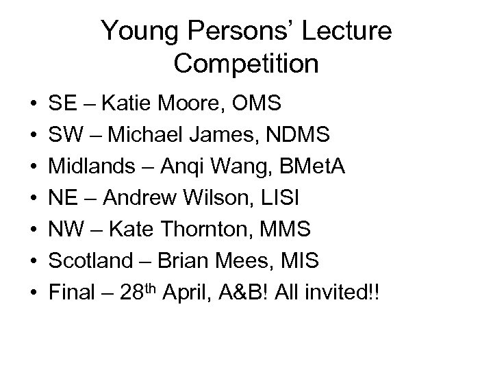 Young Persons' Lecture Competition • • SE – Katie Moore, OMS SW – Michael