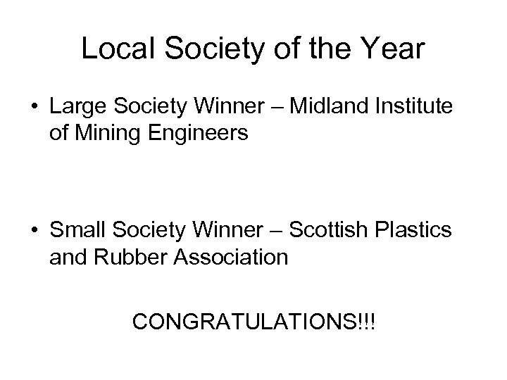 Local Society of the Year • Large Society Winner – Midland Institute of Mining