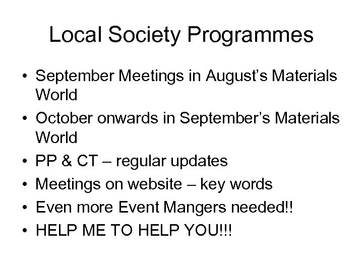 Local Society Programmes • September Meetings in August's Materials World • October onwards in