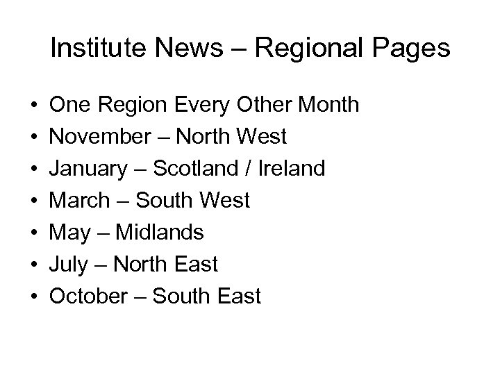 Institute News – Regional Pages • • One Region Every Other Month November –