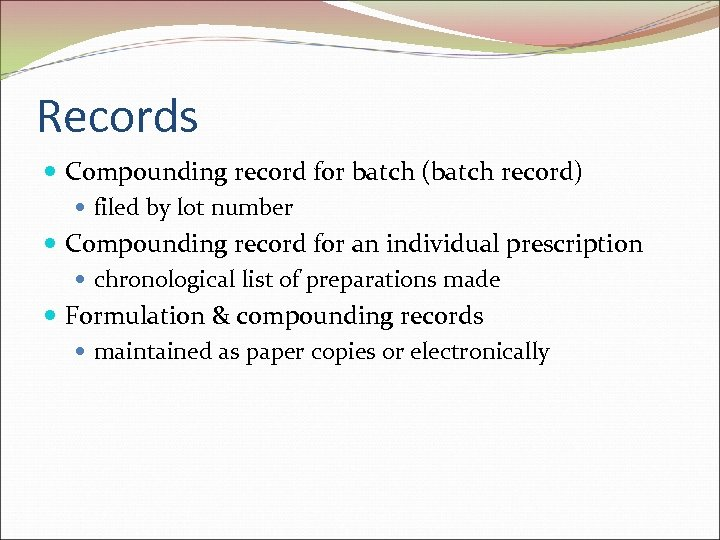 Records Compounding record for batch (batch record) filed by lot number Compounding record for