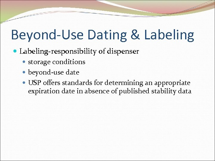 Beyond-Use Dating & Labeling-responsibility of dispenser storage conditions beyond-use date USP offers standards for