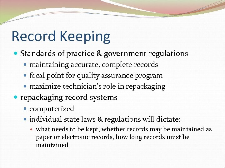 Record Keeping Standards of practice & government regulations maintaining accurate, complete records focal point