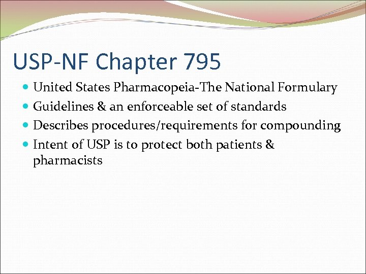 USP-NF Chapter 795 United States Pharmacopeia-The National Formulary Guidelines & an enforceable set of