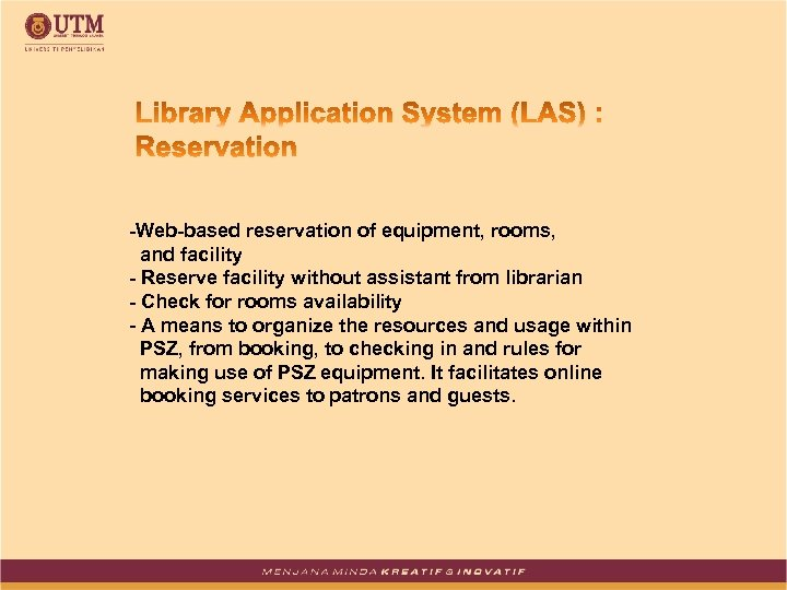 -Web-based reservation of equipment, rooms, and facility - Reserve facility without assistant from librarian