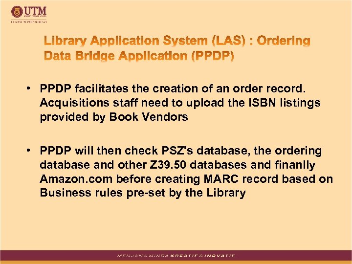 • PPDP facilitates the creation of an order record. Acquisitions staff need to
