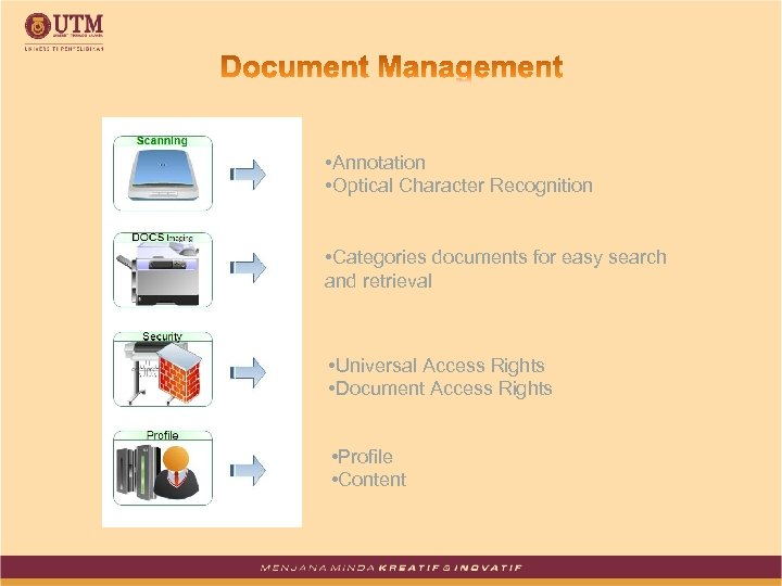 • Annotation • Optical Character Recognition • Categories documents for easy search and