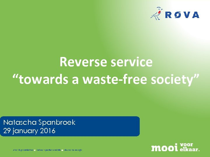 "Reverse service ""towards a waste-free society"" Natascha Spanbroek 29 january 2016"