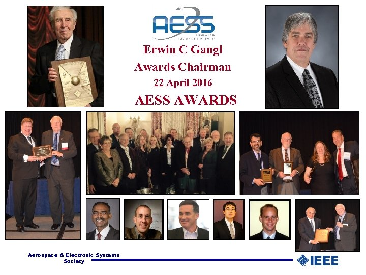 Erwin C Gangl Awards Chairman 22 April 2016 AESS AWARDS Aerospace & Electronic Systems
