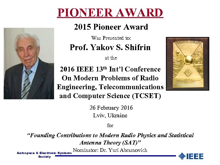 PIONEER AWARD 2015 Pioneer Award Was Presented to: Prof. Yakov S. Shifrin at the