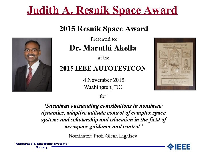 Judith A. Resnik Space Award 2015 Resnik Space Award Presented to: Dr. Maruthi Akella