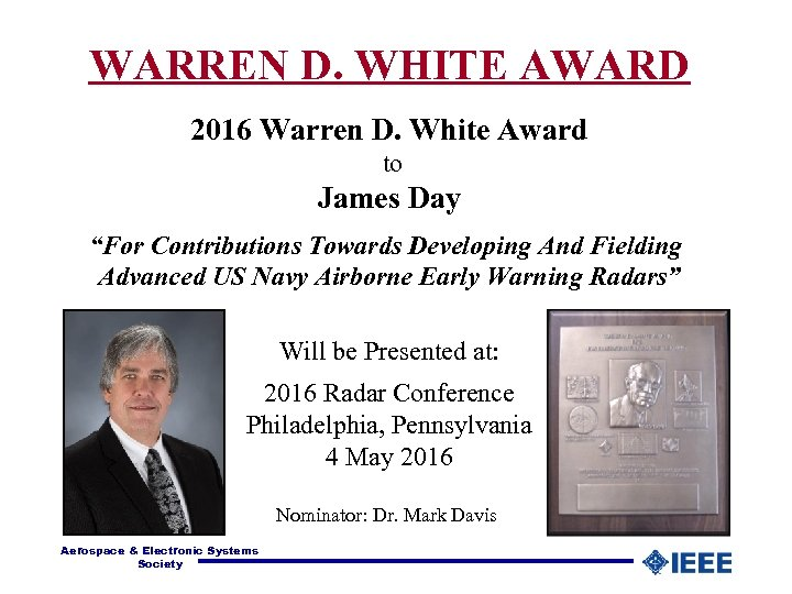 "WARREN D. WHITE AWARD 2016 Warren D. White Award to James Day ""For Contributions"