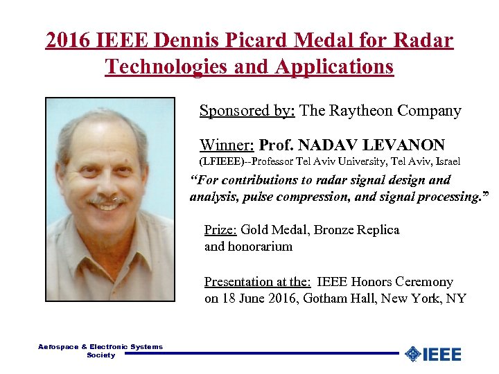 2016 IEEE Dennis Picard Medal for Radar Technologies and Applications Sponsored by: The Raytheon