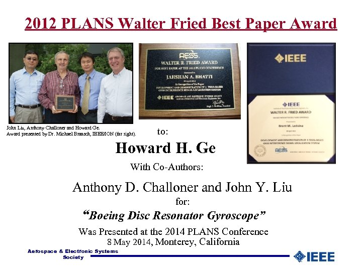 2012 PLANS Walter Fried Best Paper Award John Liu, Anthony Challoner and Howard Ge.