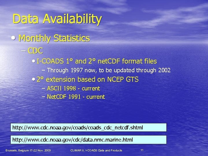 Data Availability • Monthly Statistics – CDC • I-COADS 1° and 2° net. CDF
