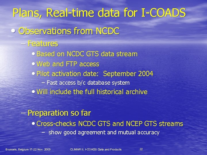 Plans, Real-time data for I-COADS • Observations from NCDC – Features • Based on