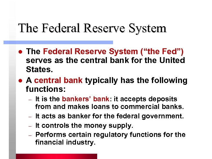 "The Federal Reserve System l l The Federal Reserve System (""the Fed"") serves as"