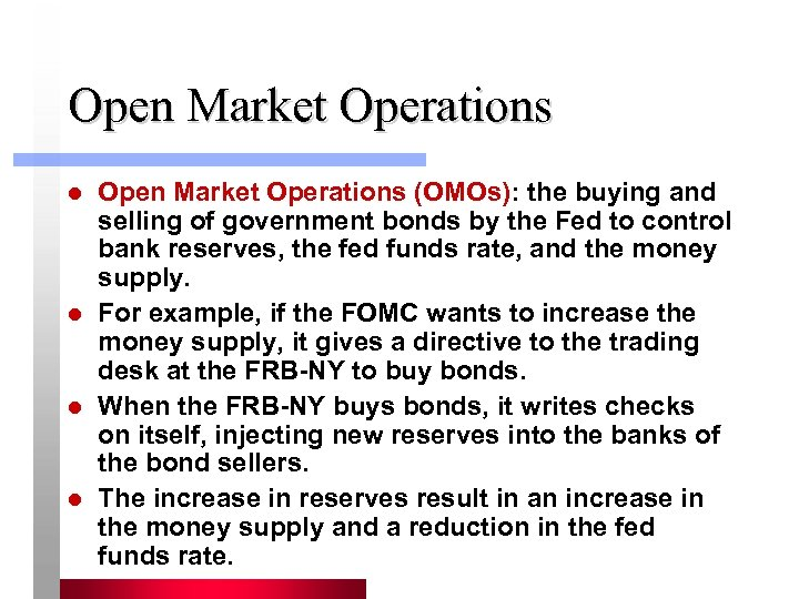 Open Market Operations l l Open Market Operations (OMOs): the buying and selling of