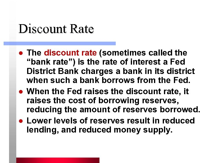"Discount Rate l l l The discount rate (sometimes called the ""bank rate"") is"