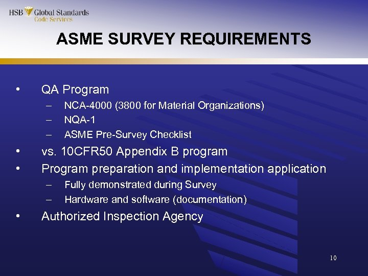 ASME SURVEY REQUIREMENTS • QA Program – – – • • vs. 10 CFR