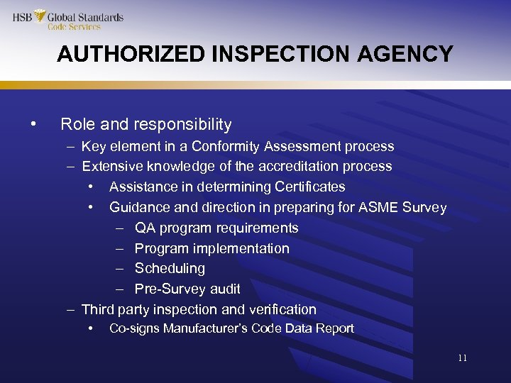 AUTHORIZED INSPECTION AGENCY • Role and responsibility – Key element in a Conformity Assessment