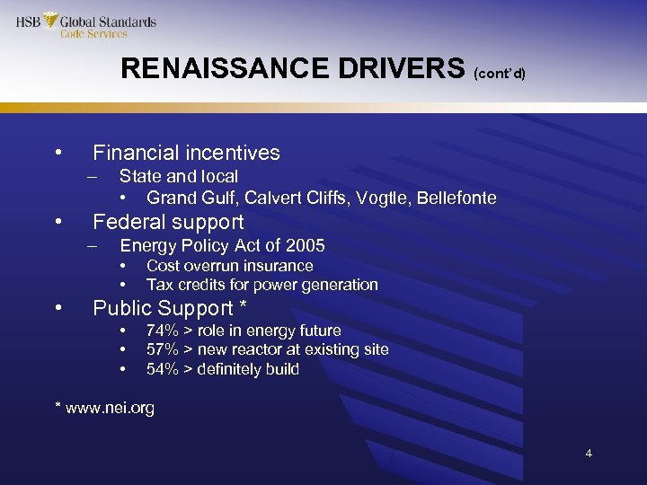 RENAISSANCE DRIVERS (cont'd) • Financial incentives – • State and local • Grand Gulf,