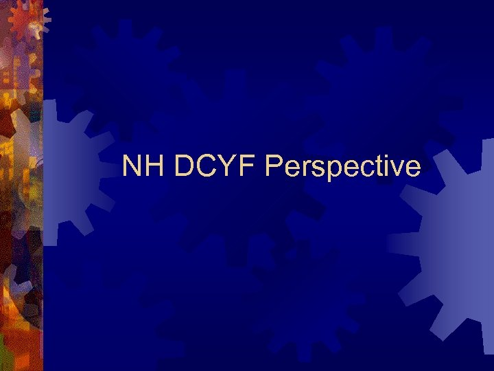 NH DCYF Perspective