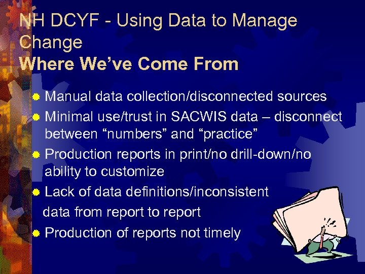 NH DCYF - Using Data to Manage Change Where We've Come From ® Manual