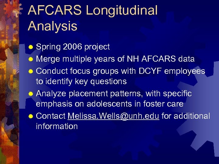 AFCARS Longitudinal Analysis ® Spring 2006 project ® Merge multiple years of NH AFCARS