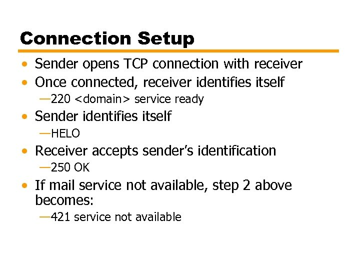Connection Setup • Sender opens TCP connection with receiver • Once connected, receiver identifies