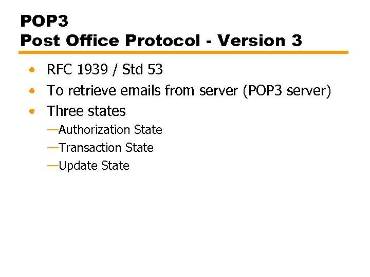 POP 3 Post Office Protocol - Version 3 • RFC 1939 / Std 53