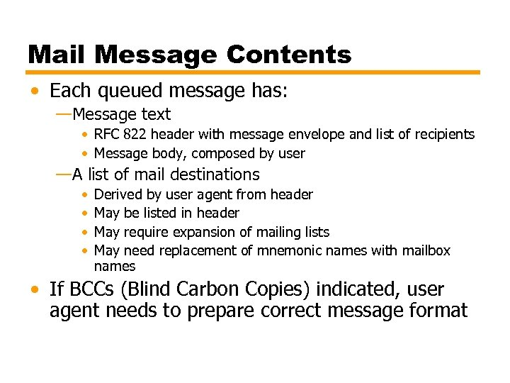 Mail Message Contents • Each queued message has: —Message text • RFC 822 header