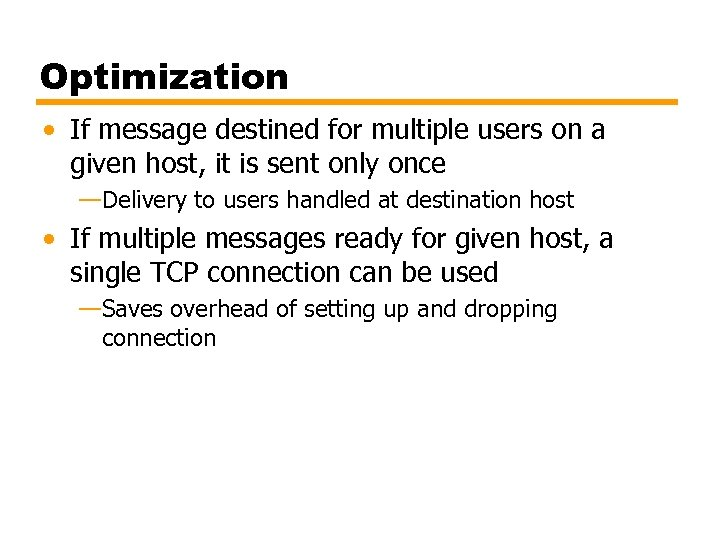 Optimization • If message destined for multiple users on a given host, it is