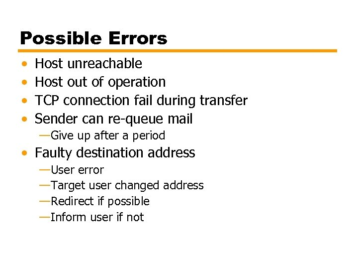 Possible Errors • • Host unreachable Host out of operation TCP connection fail during