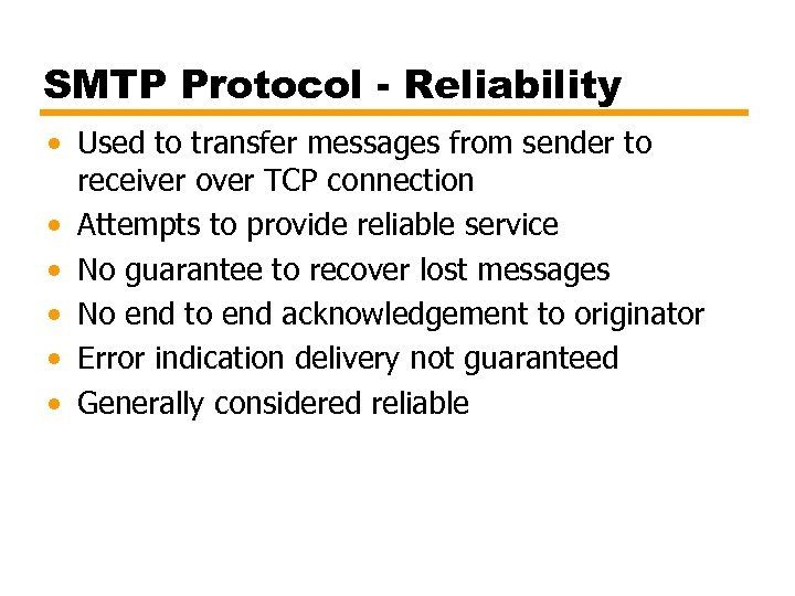 SMTP Protocol - Reliability • Used to transfer messages from sender to receiver over