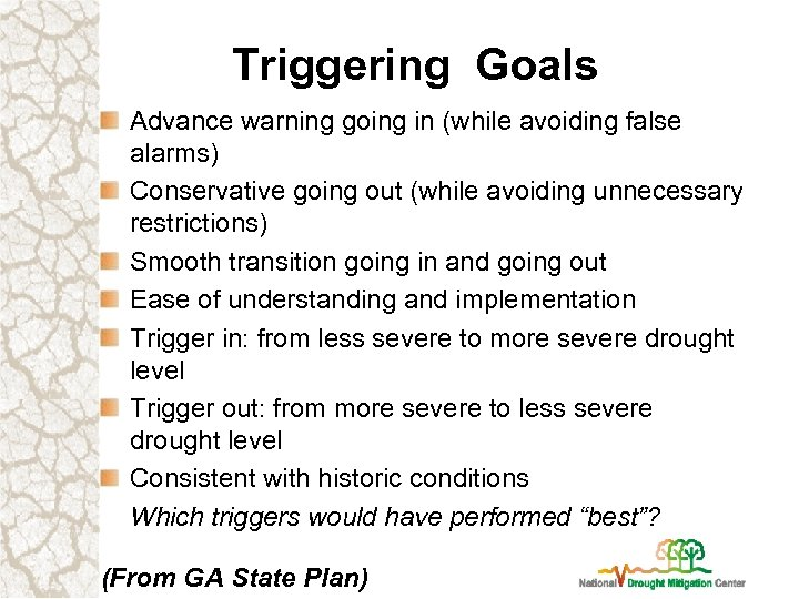 Triggering Goals Advance warning going in (while avoiding false alarms) Conservative going out (while