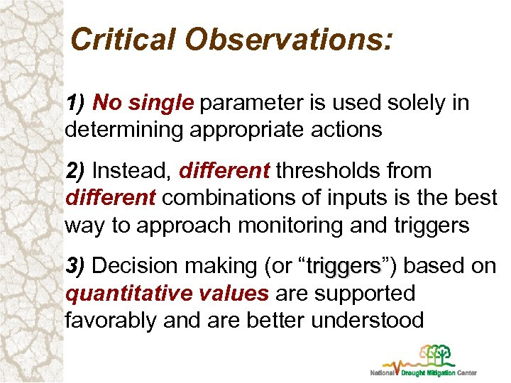 Critical Observations: 1) No single parameter is used solely in determining appropriate actions 2)