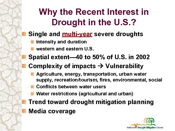 Why the Recent Interest in Drought in the U. S. ? Single and multi-year