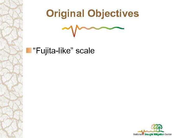"Original Objectives ""Fujita-like"" scale"