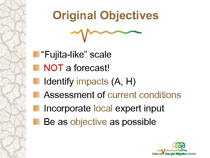 "Original Objectives ""Fujita-like"" scale NOT a forecast! Identify impacts (A, H) Assessment of current"