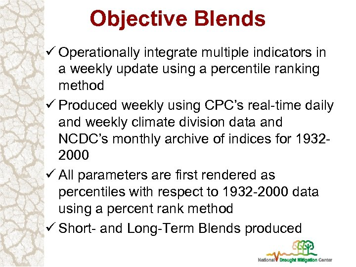 Objective Blends ü Operationally integrate multiple indicators in a weekly update using a percentile