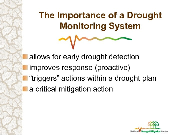 The Importance of a Drought Monitoring System allows for early drought detection improves response