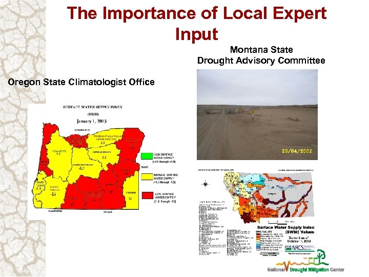 The Importance of Local Expert Input Montana State Drought Advisory Committee Oregon State Climatologist