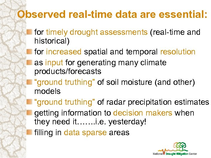 Observed real-time data are essential: for timely drought assessments (real-time and historical) for increased