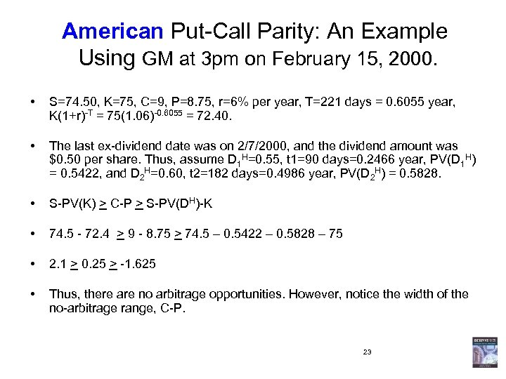 American Put-Call Parity: An Example Using GM at 3 pm on February 15, 2000.
